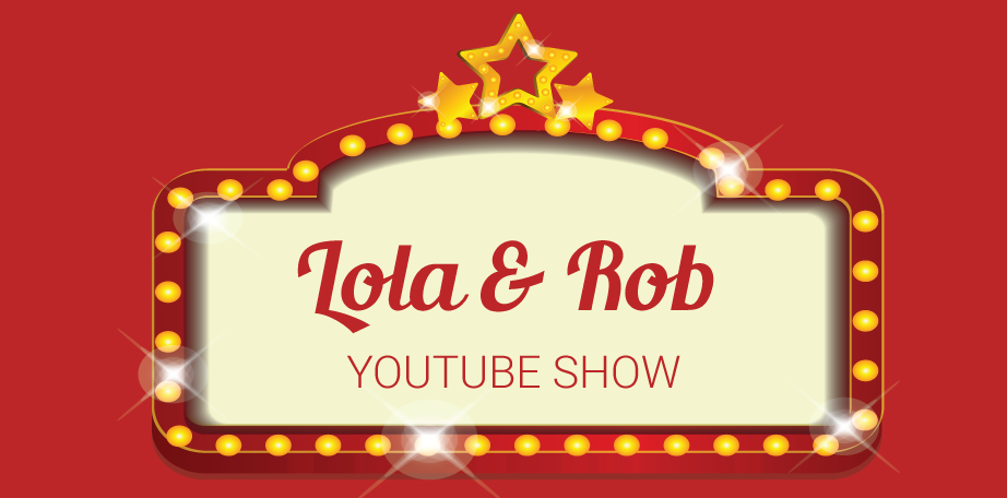 lola-rob-youtube-show